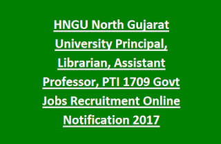 HNGU North Gujarat University Principal, Librarian, Assistant Professor, PTI Govt Jobs Vacancies Recruitment Online Notification 2017