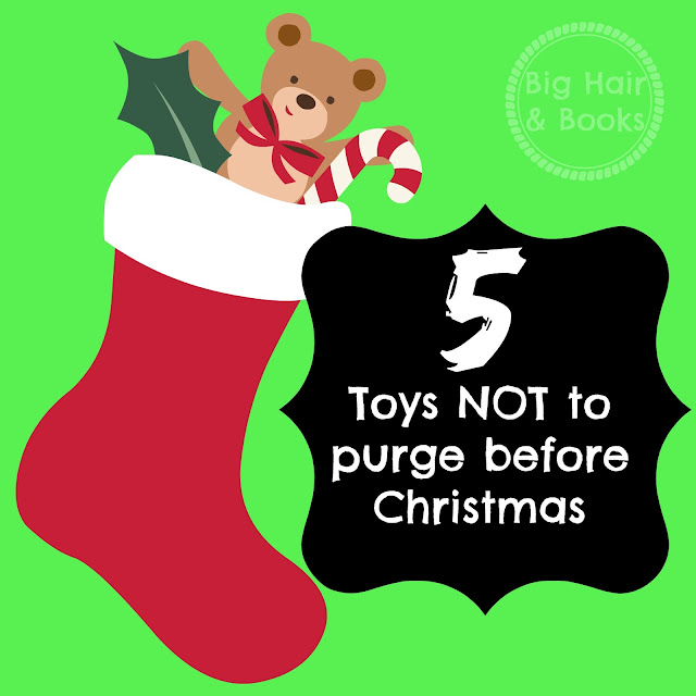 5 Toys NOT to purge before Christmas ... or anytime!