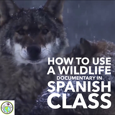 Ideas for Using a Wildlife Nature Documentary in Spanish Foreign Language Class