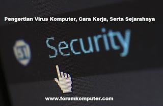 Pengertian Virus Komputer, Cara Kerja dan Sejarahnya