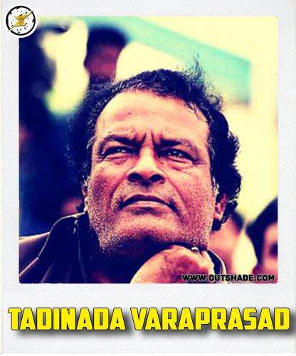 Tadinada Varaprasad is the real name of Nutan Prasad