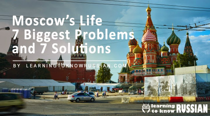 moscow problems and their solutions living in russia