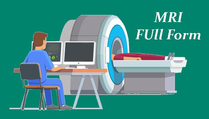 MRI Full Form in Hindi – एम.आर.आई क्या है?