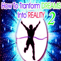 How to transform dreams into reality Part 2, 9 hurdles in converting dreams into reality, Who has the ability to convert dreams into reality, Ways which helps to convert dreams into reality, What a person needs to achieve success soon within a specific period of time, Do occult sciences helps a person to convert dreams into reality.