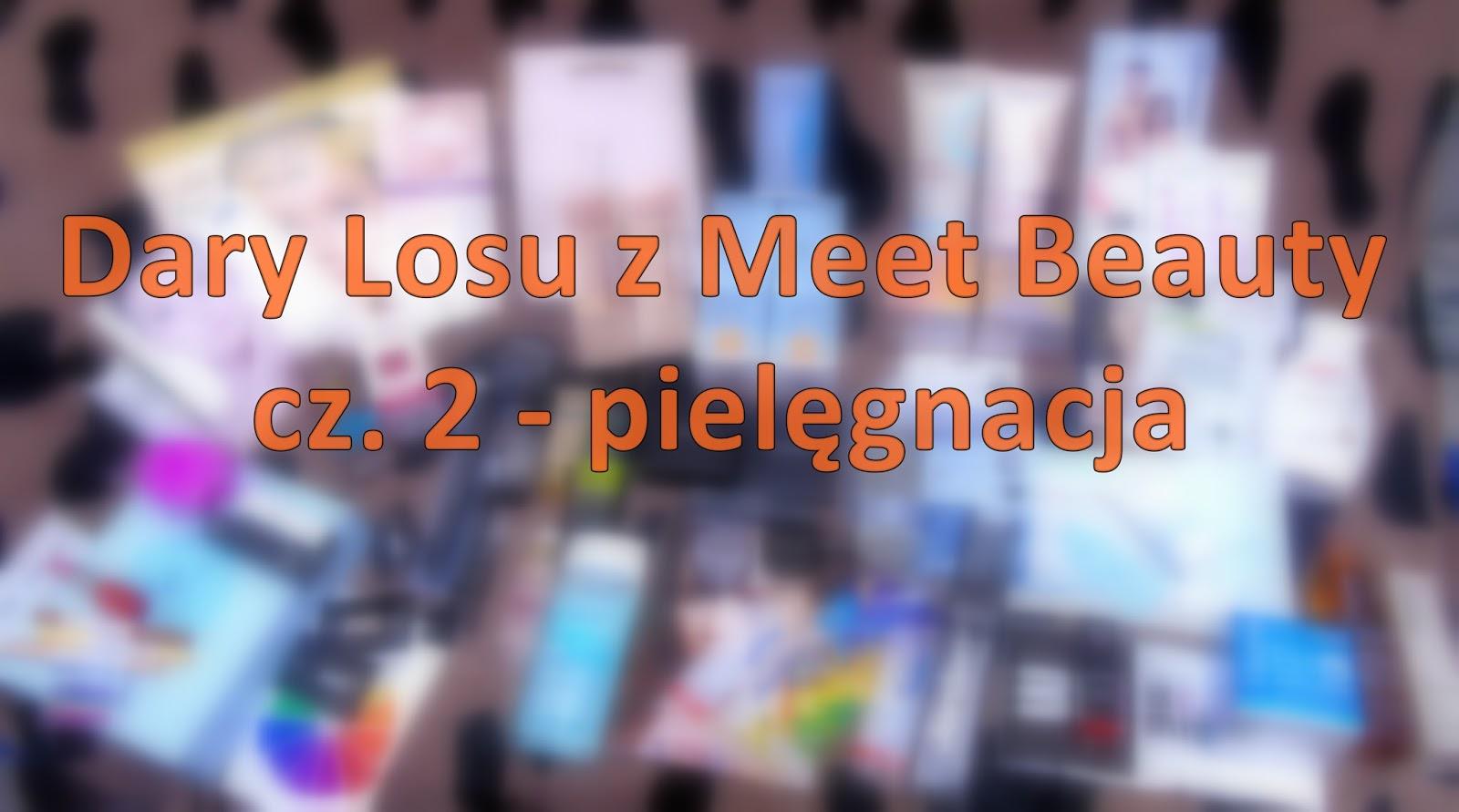 Meet Beauty 2017 - Dary losu cz.2 pielęgnacja