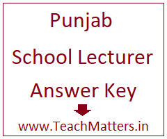 image : Punjab School Lecturer Answer Key 2018 @ TeachMatters