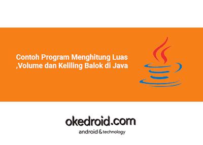 Contoh Program Cara Mencari Menghitung Luas ,Volume dan Keliling Balok di Java
