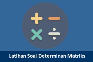 Latihan Soal Determinan Matriks dan Pembahasannya