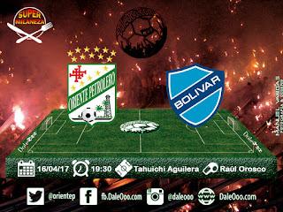 Oriente Petrolero vs Bolívar - Super Milaneza - DaleOoo - Fecha 11 Apertura 2017