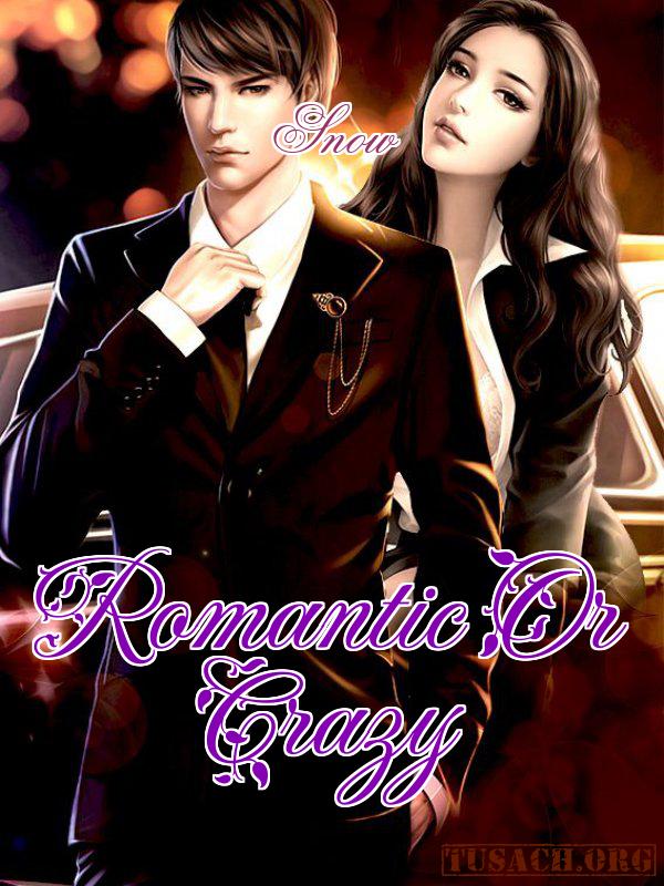 Romantic Or Crazy