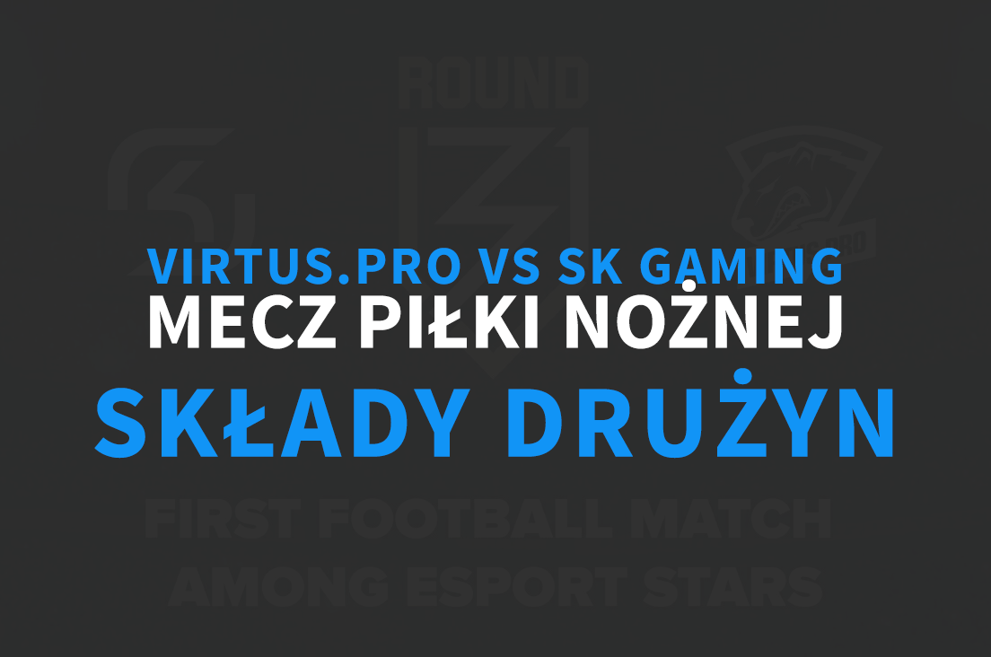 Virtus.pro SK Gaming - składy drużyn