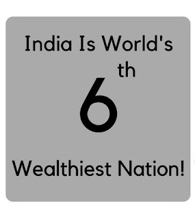 Spotlight: India 6th Wealthiest Country In The World