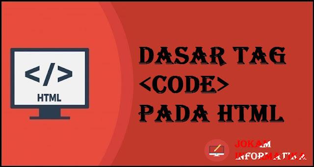 Dasar Atribut Tagging <code> Pada Bahasa Pemrograman HTML - JOKAM INFORMATIKA