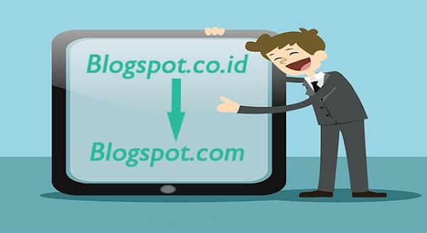 Cara Redirect Blogspot.co.id Menjadi Blogspot.com