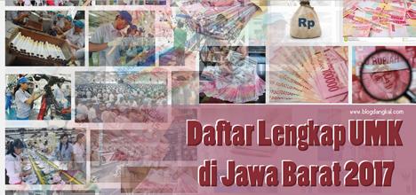 Daftar Lengkap UMK di Jawa Barat 2017