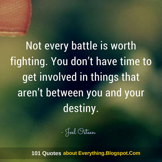 Not Every Battle Is Worth Fighting Joel Osteen Quote 101 Quotes