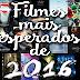 Filmes mais esperados de 2016