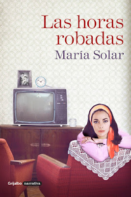 LIBRO - Las Horas Robadas María Solar (Grijalbo - 5 Mayo 2016) NOVELA | Edición papel & digital ebook Comprar en Amazon España