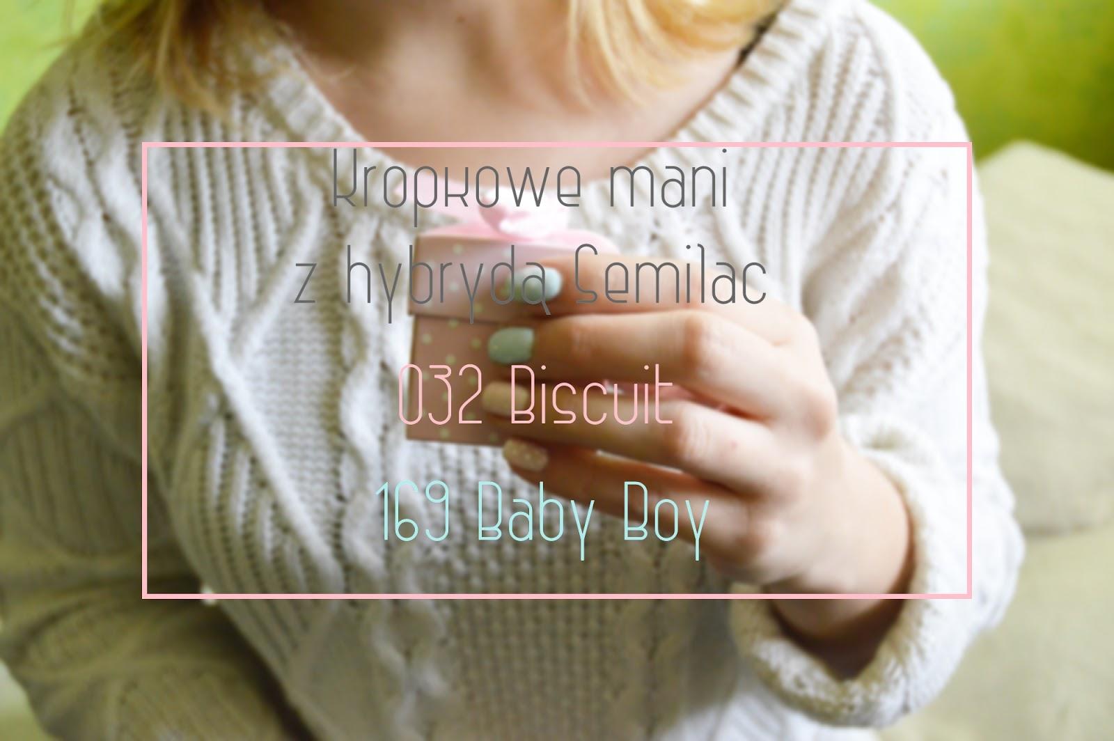 DELIKATNE KROPKOWE MANI Z HYBRYDAMI SEMILAC: 169 BABY BOY, 032 BISCUIT I 001 STRONG WHITE