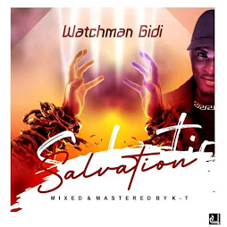 NO. 49: Salvation by Watchman gidi