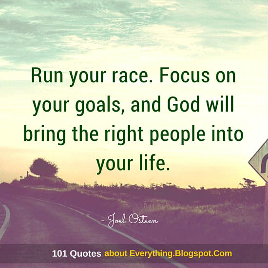 Run Your Race Focus On Your Goals And God Will Bring The Right