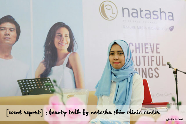 natasha skin care, beauty talk, http://www.irabintiazhari.com/2018/03/event-repot-beauty-talk-by-natasha-skin.html