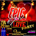 Q LOUNGE PRESENTS EPIC OF LOVE PARTY