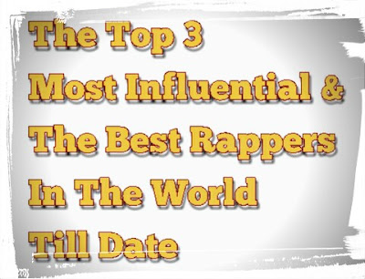 The Top 3 Most Influential & The Best Rappers In The World Till Date 2018