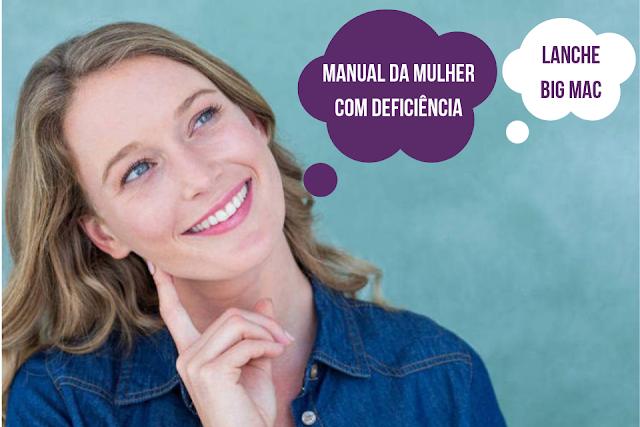 Mulher com Deficiência: O que te Separa desse Conhecimento é um Lanche na Esquina!!!