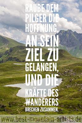 """""""Raube dem Pilger die Hoffnung, an sein Ziel zu gelangen, und die Kräfte des Wanderers brechen zusammen."""", Wilhelm von Saint-Thierry"""