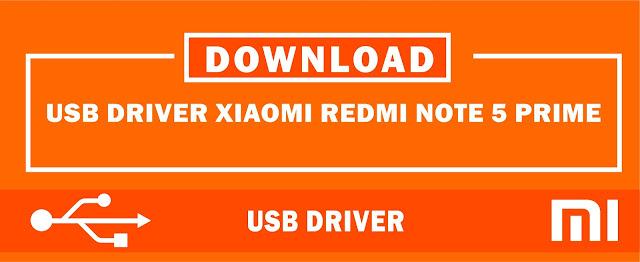 Download USB Driver Xiaomi Redmi Note 5 Prime for Windows