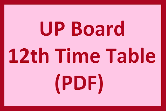 UP Board Class 12th Date Sheet & Time Table
