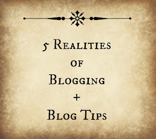 5 Realities of Blogging + Blog Tips