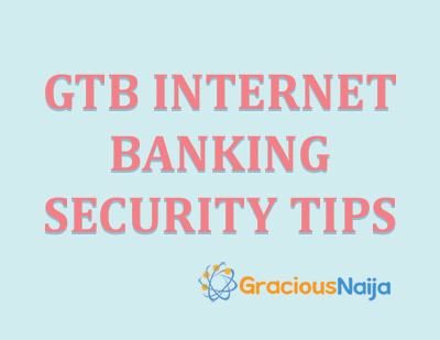 GTBank's Internet Banking Security Tips - Academic Project