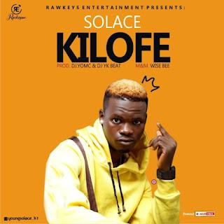 [Music] Solace – Kilofe