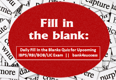 Daily Fill In Blanks Questions for Competitive Exam