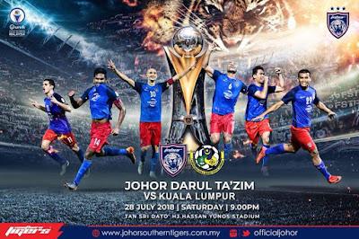 Live Streaming JDT FC vs Kuala Lumpur Liga Super 28.7.2018