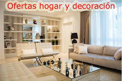 ofertas hogar y decoracion