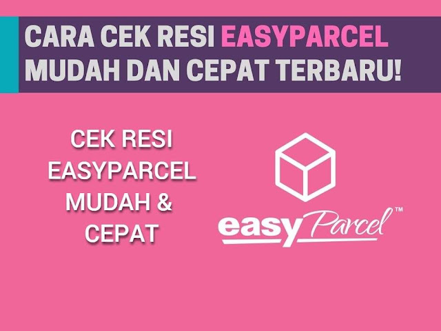 Cara Cek Resi EasyParcel Cepat dan Mudah  Tutorial Cek Resi EasyParcel Gampang dan Cepat 2019