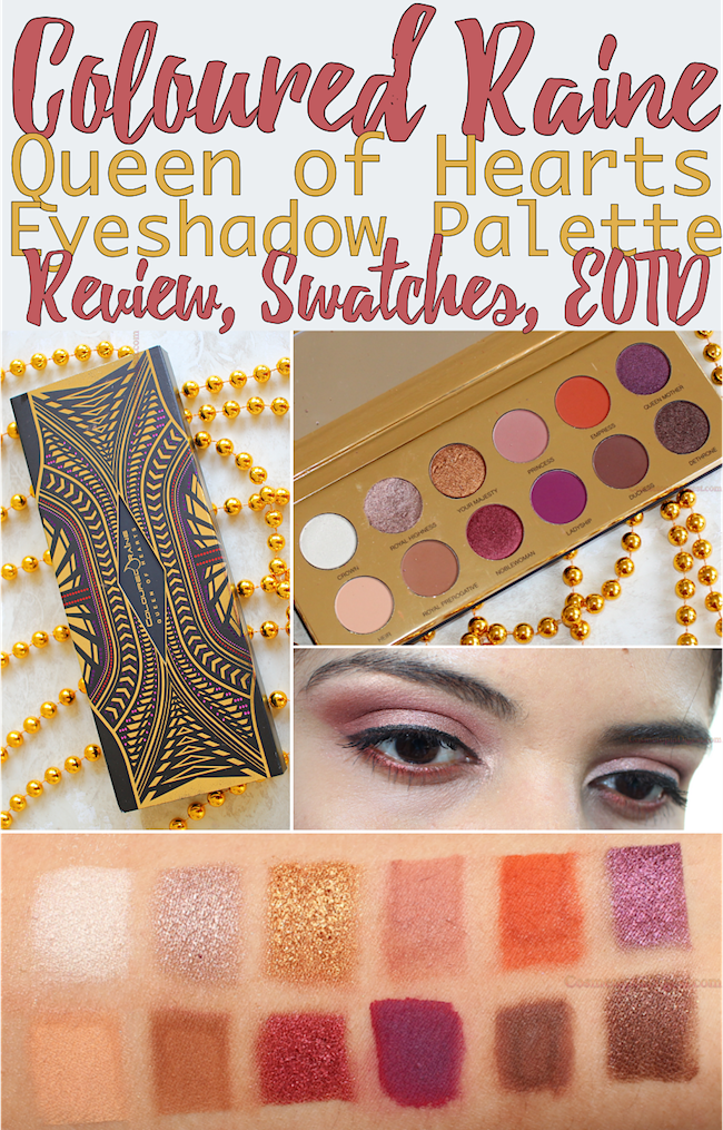 Review and swatches of the Coloured Raine Queen of Hearts Eyeshadow Palette, and an eye makeup look.
