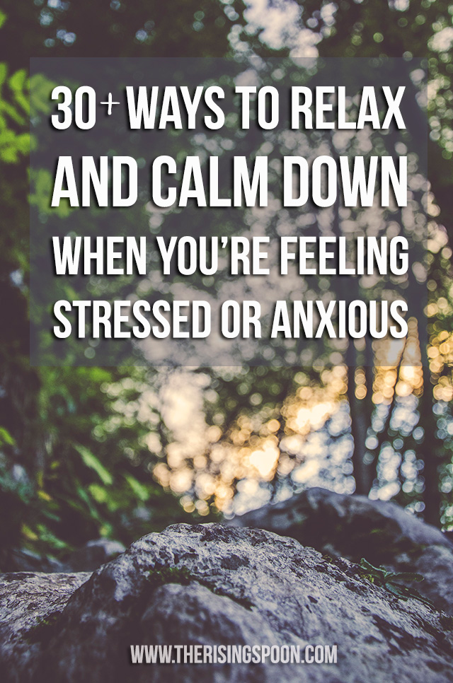 Best of 2015: 30+ Ways to Relax and Keep Calm When You're Feeling Stressed Or Anxious