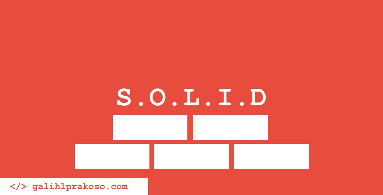 Prinsip SOLID - Penjelasan Lengkap Beserta Contohnya