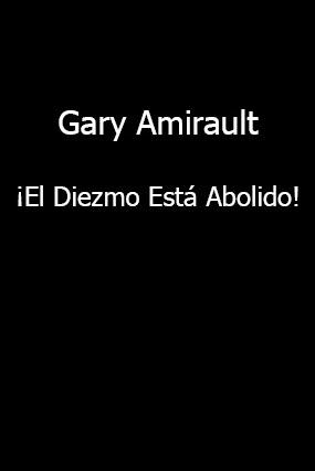 Gary Amirault-¡El Diezmo Está Abolido!-