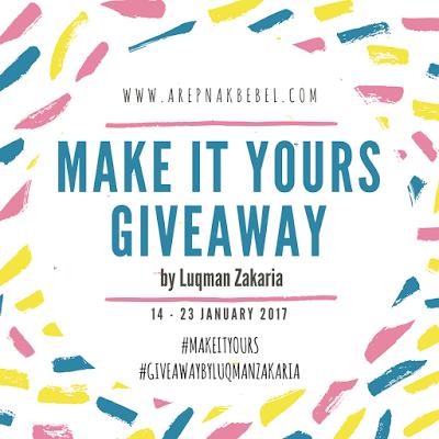Make It Yours Giveaway by Luqman Zakaria