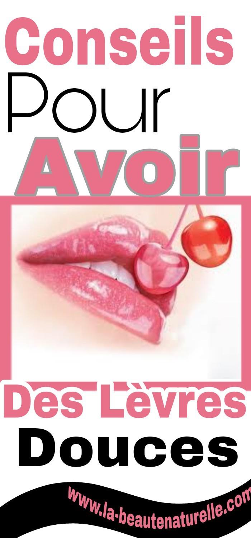 Conseils pour avoir des lèvres douces