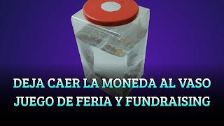 DEJA CAER LA MONEDA AL VASO JUEGO DE FERIA Y FUNDRAISING