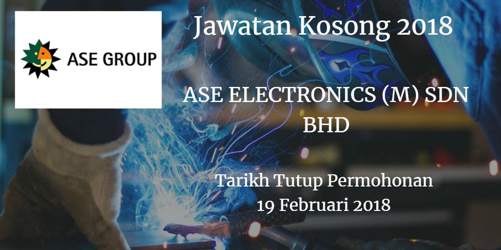 Jawatan Kosong ASE ELECTRONICS (M) SDN BHD 19 Februari 2018