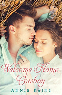 Welcome Home, Cowboy: A Hero's Welcome Novel by Annie Rains