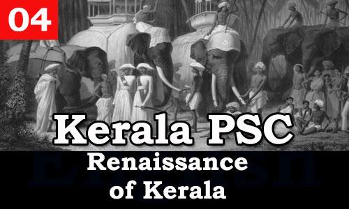 Kerala PSC - Facts about Renaissance of Kerala - 04