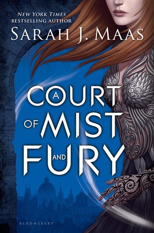 Sarah J Maas ~ A Court Of Mist and Fury